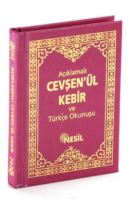 NESİL YAYINEVİ - Açıklamalı Cevşen'ül Kebir ve Türkçe Okunuşu