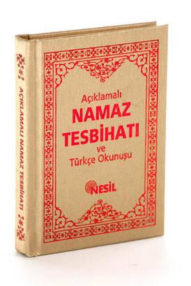NESİL YAYINEVİ - Açıklamalı Namaz Tesbihatı ve Türkçe Okunuşu Cep Boy