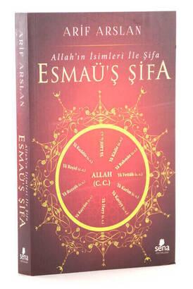 Sena Yayınları - Allah'ın İsimleri ile Şifa - Esmaü'ş Şifa (Dr. Arif Arslan) - 1235