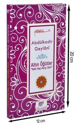 Gelenek Yayıncılık - Altın Öğütler ''Nefs Hep Karşı Gelir'' - Abdülkadir Geylani-1532