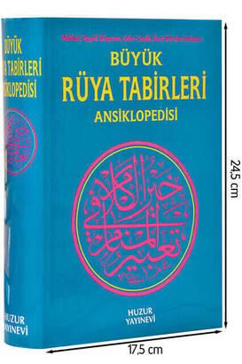 Huzur Yayınevi - Büyük Rüya Tabirleri Ansiklopedisi Kitabı (Nablusi, Seyyid Süleyman, Caferi Sadık, İbn-i Sirin'den Derlenen)-1581