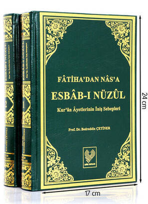 Çağrı Yayınları - Esbâb-ı Nüzül from Fâtiha to Nâs; The Reasons for the Descent of the Qur'anic Verses From Al-Fatiha to Nâs Asbâb-ı Nüzül The Reasons for the Descent of Verses of the Qur'an