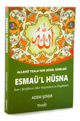 TEKBİR YAYINLARI - Esma-ül Hüsna - Allahu Tealanın Güzel İsimleri