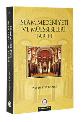 İFAV - İslam Medeniyeti ve Müesseseleri Tarihi - Prof. Dr. Ziya Kazıc