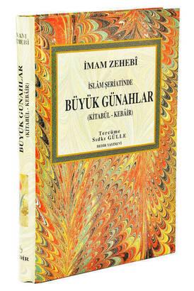 Bedir Yayınevi - İslam Şeriatinde Büyük Günahlar / Kitabü'l - Kebair