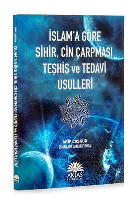 Aktaş Yayıncılık - İslam'a Göre Sihir, Cin Çarpması Teşhis ve Tedavi Usulleri - Arif Coşkun