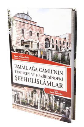 - İsmailağa Camiinin Tarihçesi Ve Haziresindeki Şeyhulislamlar
