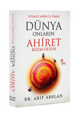 Sena Yayınları - İstemez misin Ey Ömer Dünya Onların Ahiret Bizim Olsun - Dr. Arif Arslan