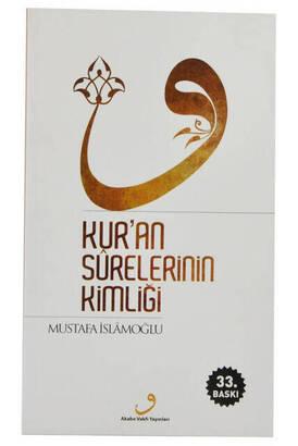 Akabe Vakfı Yayınları - Kur'an Surelerinin Kimliği