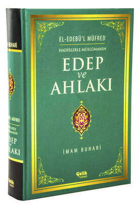Çelik Yayınevi - Manners and Morals of a Muslim with Hadiths - El-Edebü'l Müfred