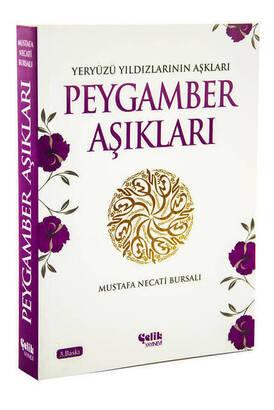 Çelik Yayınevi - Peygamber Aşıkları - Mustafa Necati Bursalı