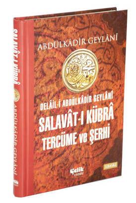 ÇELİK YAYINEVİ - Salavât-ı Kübrâ Tercüme ve Şerhi