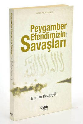 Çelik Yayınevi - The Wars of the Prophet -Burhan Bozgeyik-
