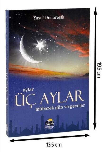 Üç Aylar Mübarek Gün ve Geceler - Sultantepe Yayınları-1315